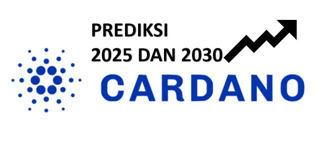 Prediksi cardano 2025 dan 2030